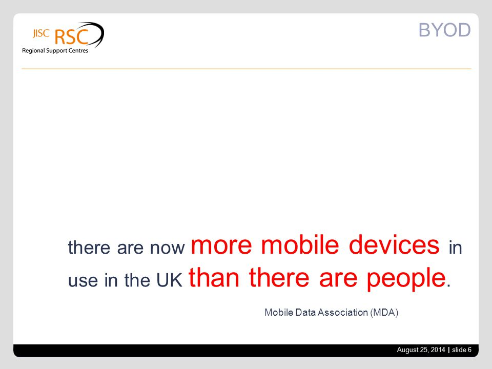 BYOD there are now more mobile devices in use in the UK than there are people.