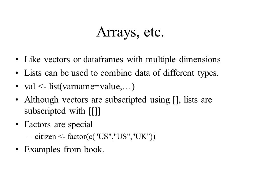 Arrays, etc.