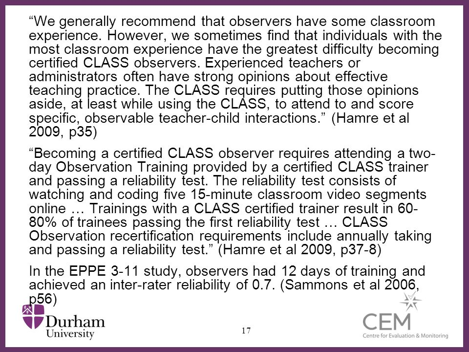 ∂ We generally recommend that observers have some classroom experience.