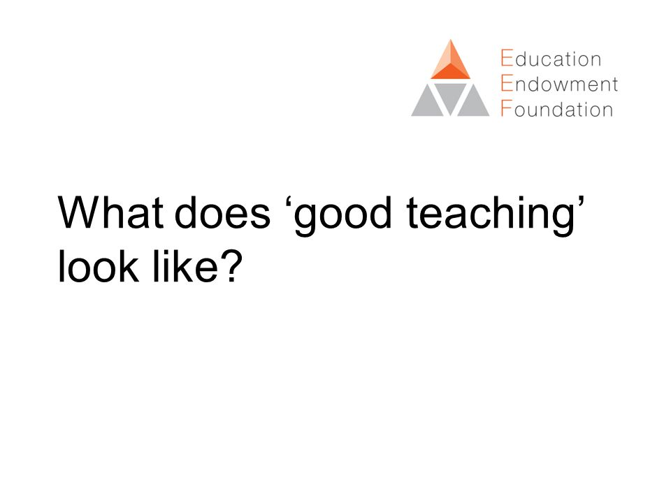 What does 'good teaching' look like