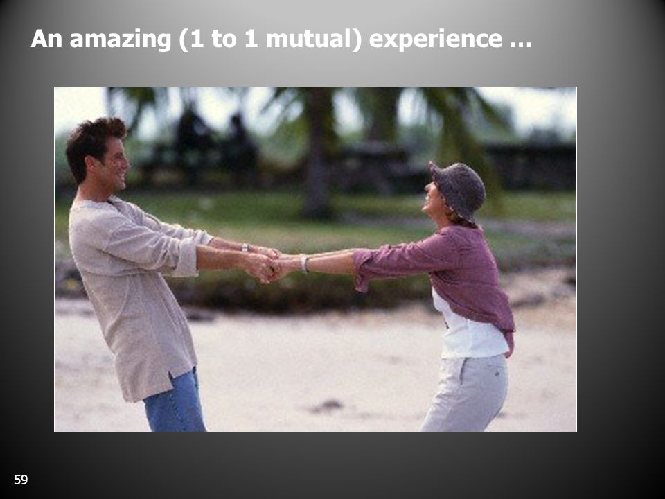 An amazing (1 to 1 mutual) experience … 59