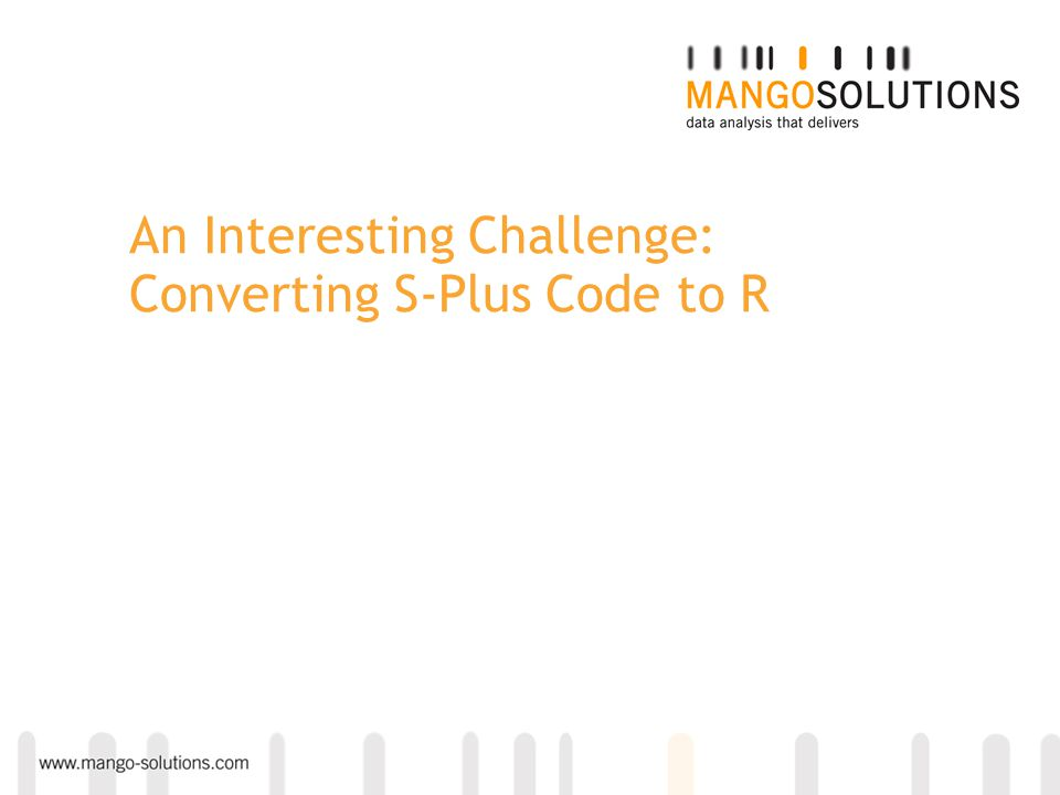An Interesting Challenge: Converting S-Plus Code to R