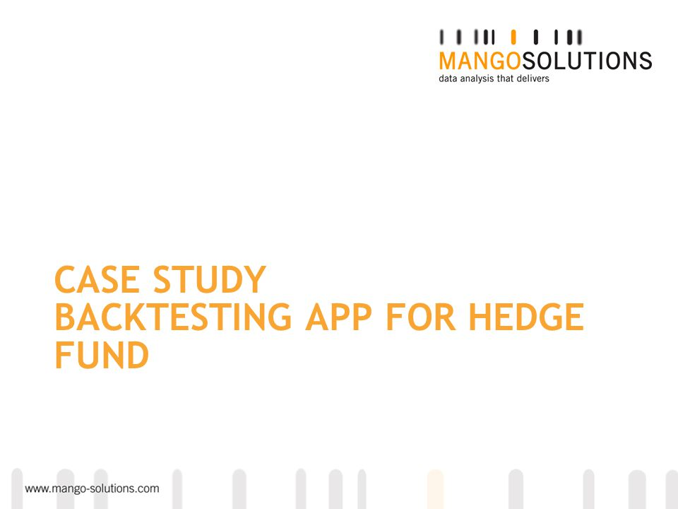CASE STUDY BACKTESTING APP FOR HEDGE FUND