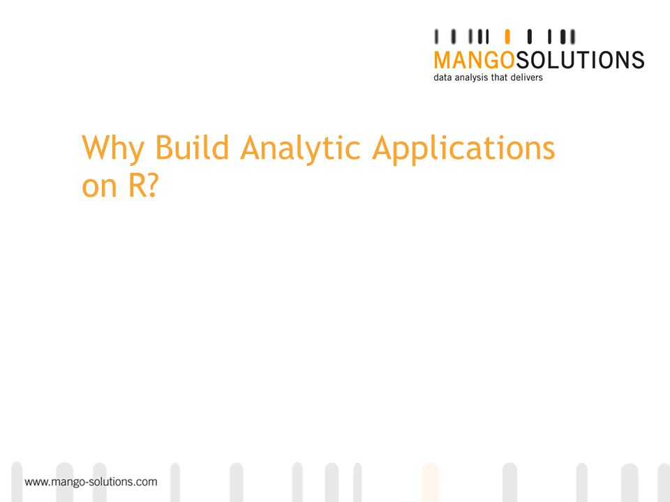Why Build Analytic Applications on R?