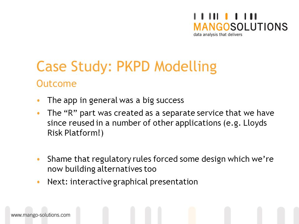 "Case Study: PKPD Modelling Outcome The app in general was a big success The ""R"" part was created as a separate service that we have since reused in a"