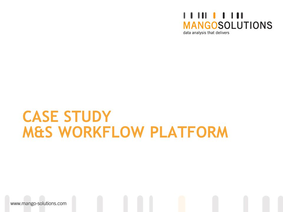 CASE STUDY M&S WORKFLOW PLATFORM