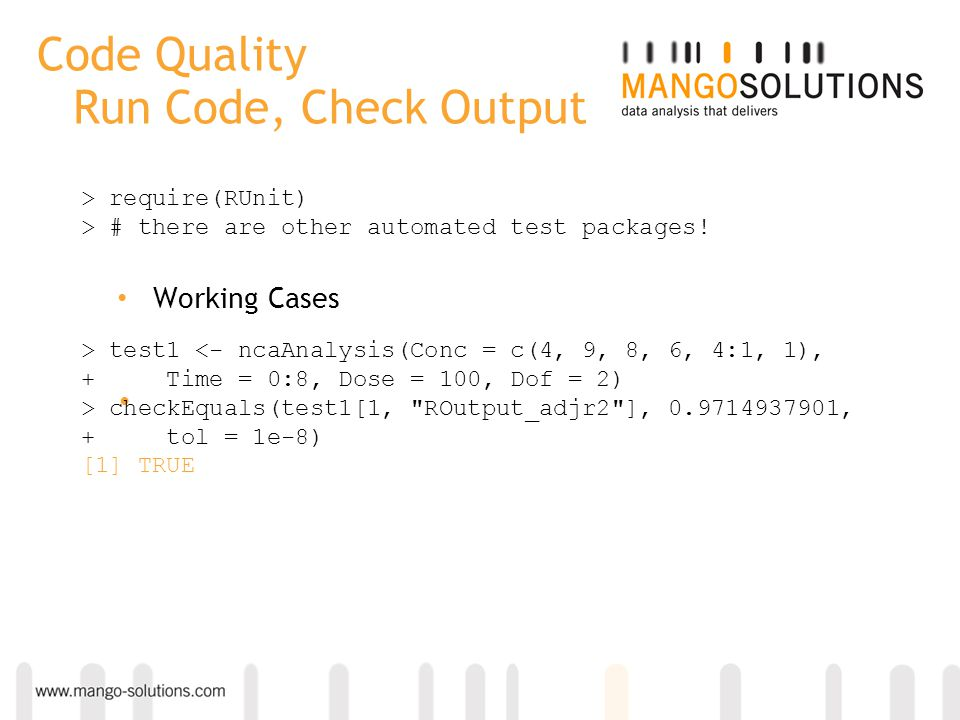 Code Quality Run Code, Check Output Working Cases > test1 <- ncaAnalysis(Conc = c(4, 9, 8, 6, 4:1, 1), + Time = 0:8, Dose = 100, Dof = 2) > checkEqual