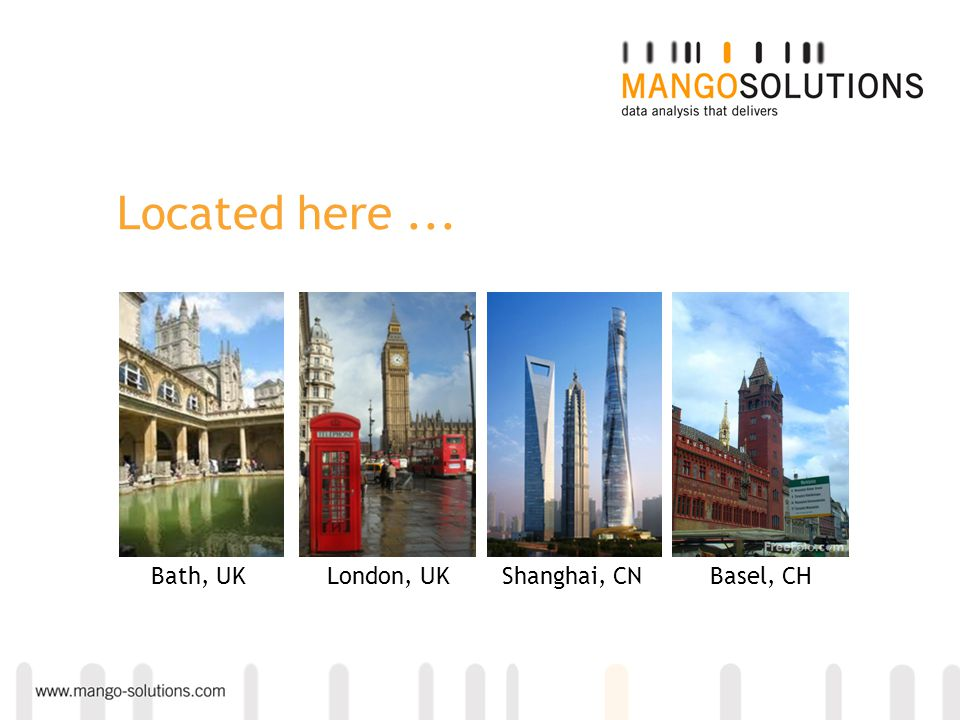 Located here... Bath, UKLondon, UKShanghai, CNBasel, CH