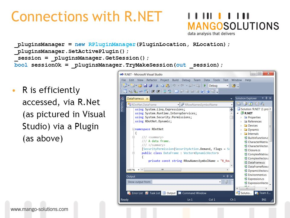 Connections with R.NET _pluginsManager = new RPluginManager(PluginLocation, RLocation); _pluginsManager.SetActivePlugin(); _session = _pluginsManager.