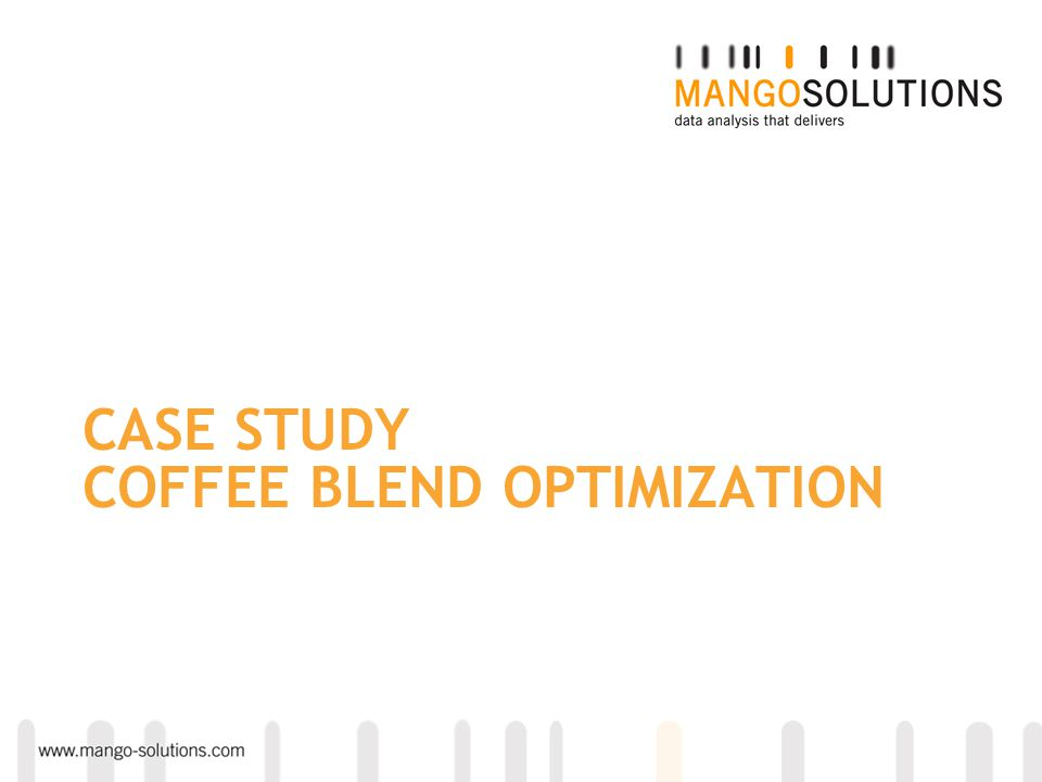 CASE STUDY COFFEE BLEND OPTIMIZATION
