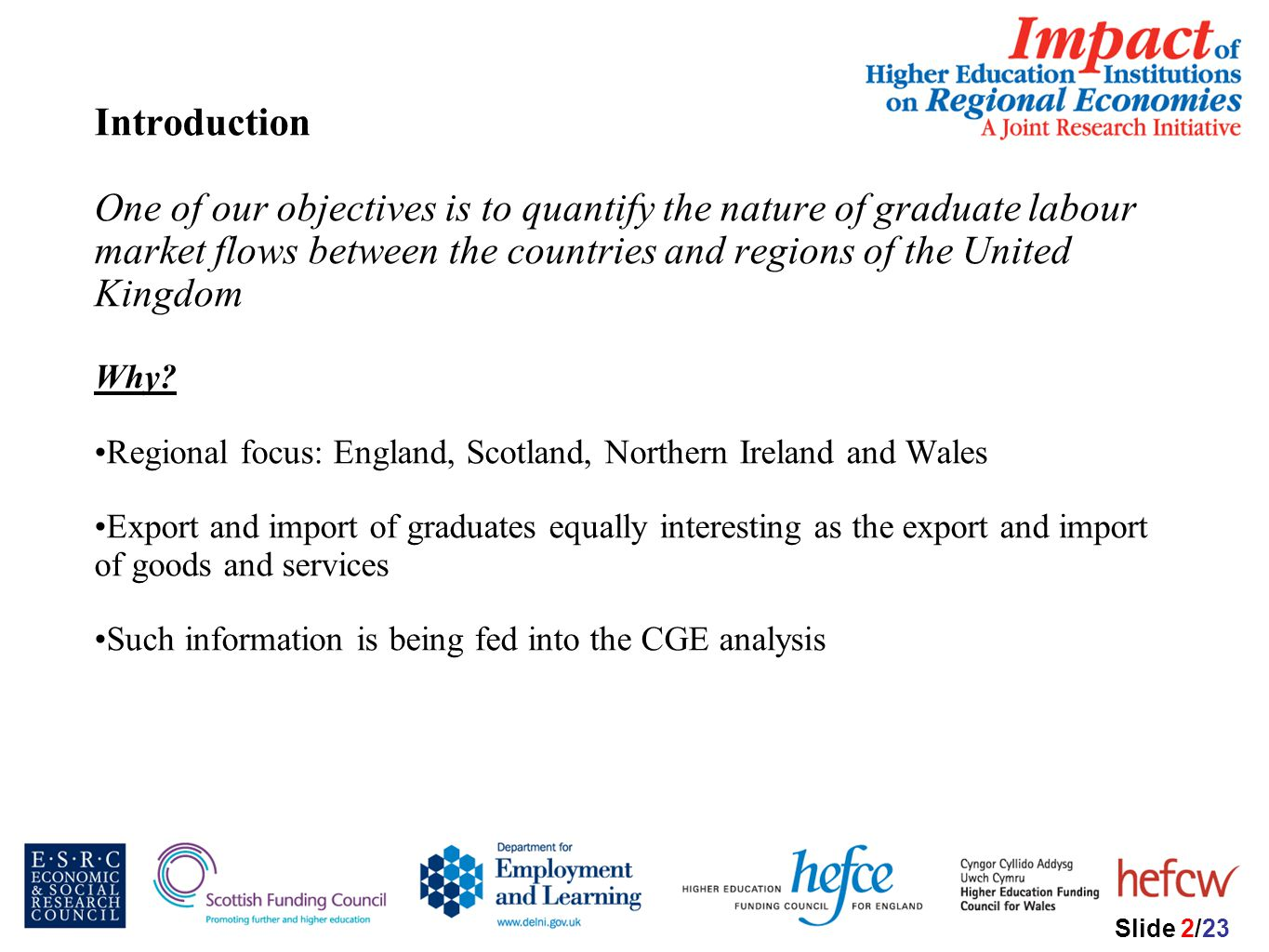 Introduction One of our objectives is to quantify the nature of graduate labour market flows between the countries and regions of the United Kingdom Why.