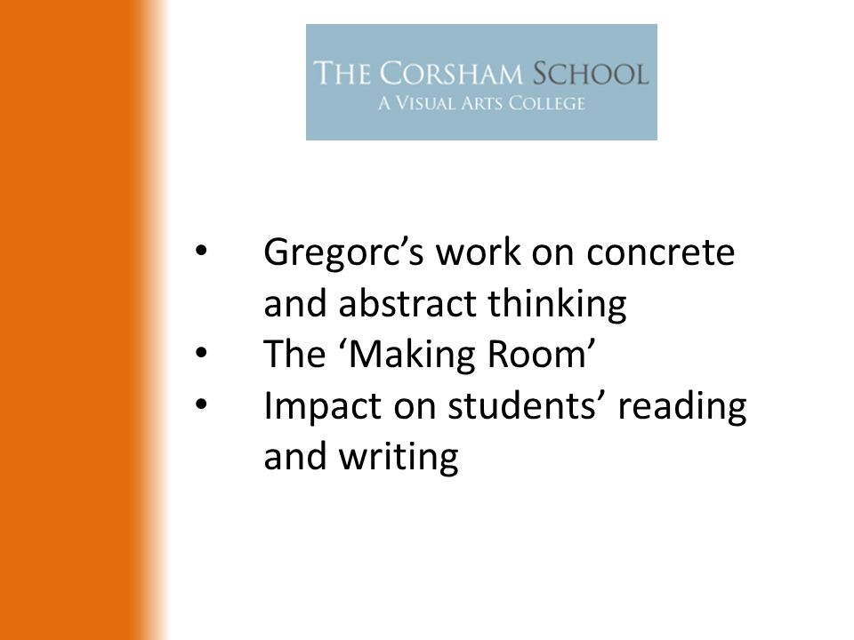 Gregorc's work on concrete and abstract thinking The 'Making Room' Impact on students' reading and writing