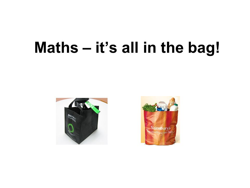 Maths – it's all in the bag!