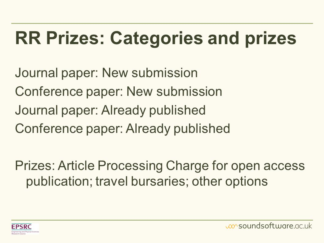 RR Prizes: Categories and prizes Journal paper: New submission Conference paper: New submission Journal paper: Already published Conference paper: Already published Prizes: Article Processing Charge for open access publication; travel bursaries; other options
