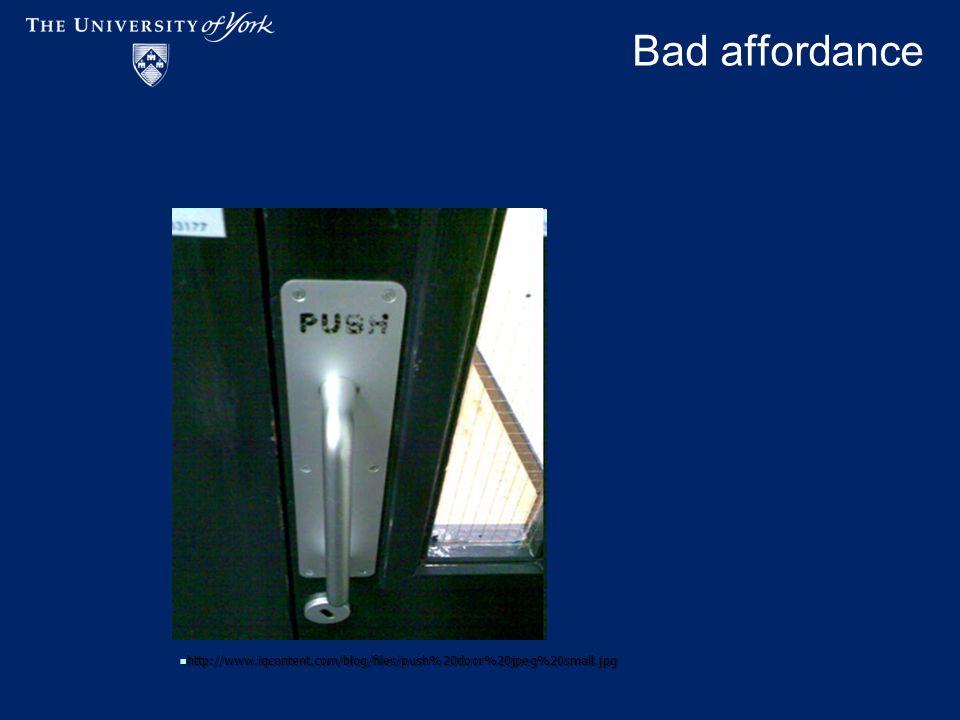 Bad affordance http://www.iqcontent.com/blog/files/push%20door%20jpeg%20small.jpg http://www.iqcontent.com/blog/files/push%20door%20jpeg%20small.jpg