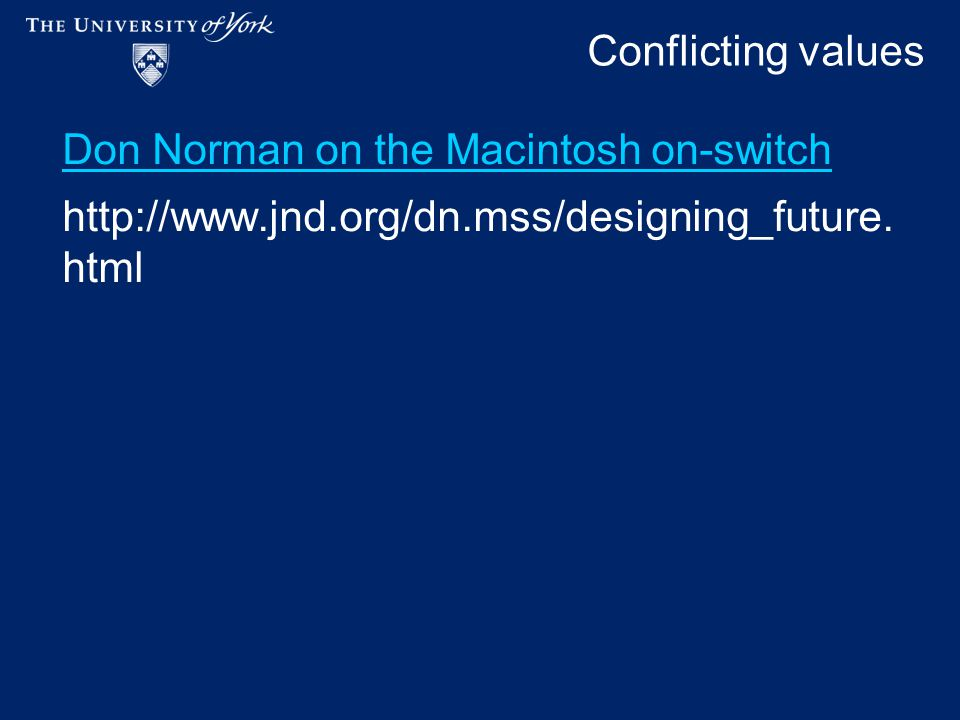 Conflicting values Don Norman on the Macintosh on-switch