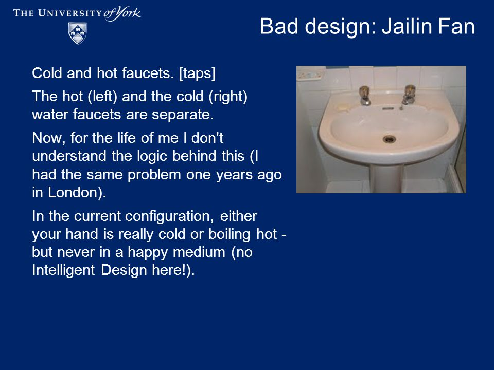 Bad design: Jailin Fan Cold and hot faucets.