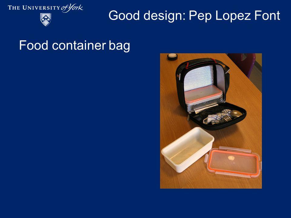 Good design: Pep Lopez Font Food container bag