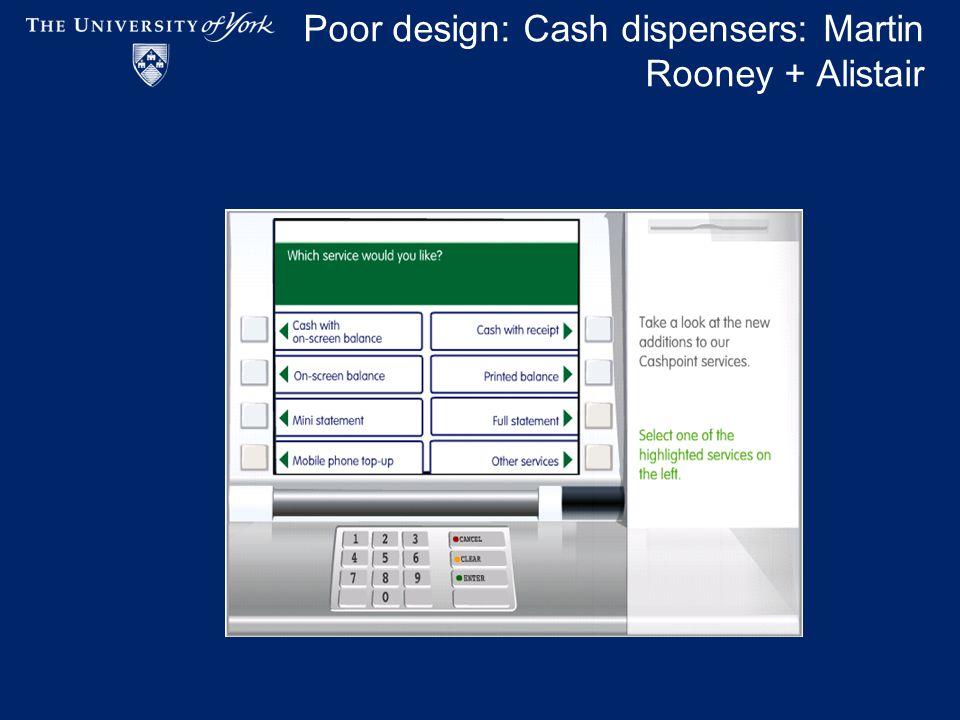 Poor design: Cash dispensers: Martin Rooney + Alistair