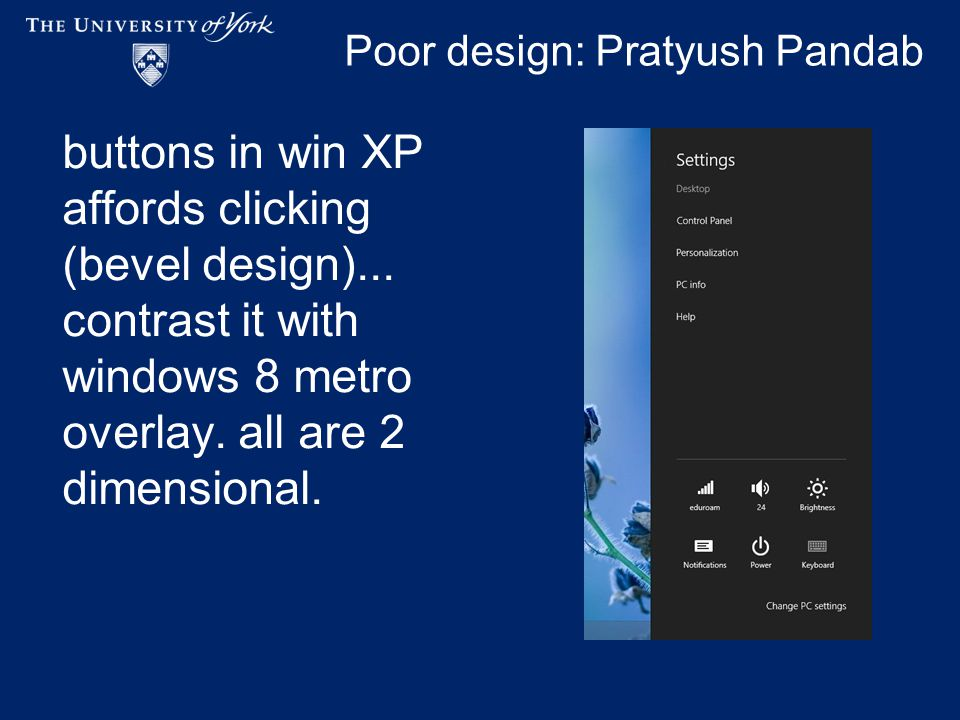 Poor design: Pratyush Pandab buttons in win XP affords clicking (bevel design)...