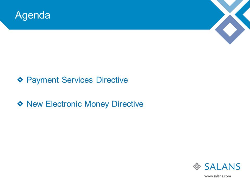 Agenda Payment Services Directive New Electronic Money Directive