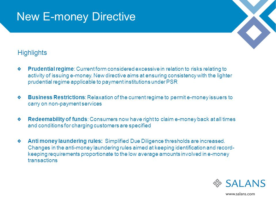 New E-money Directive Highlights Prudential regime: Current form considered excessive in relation to risks relating to activity of issuing e-money.