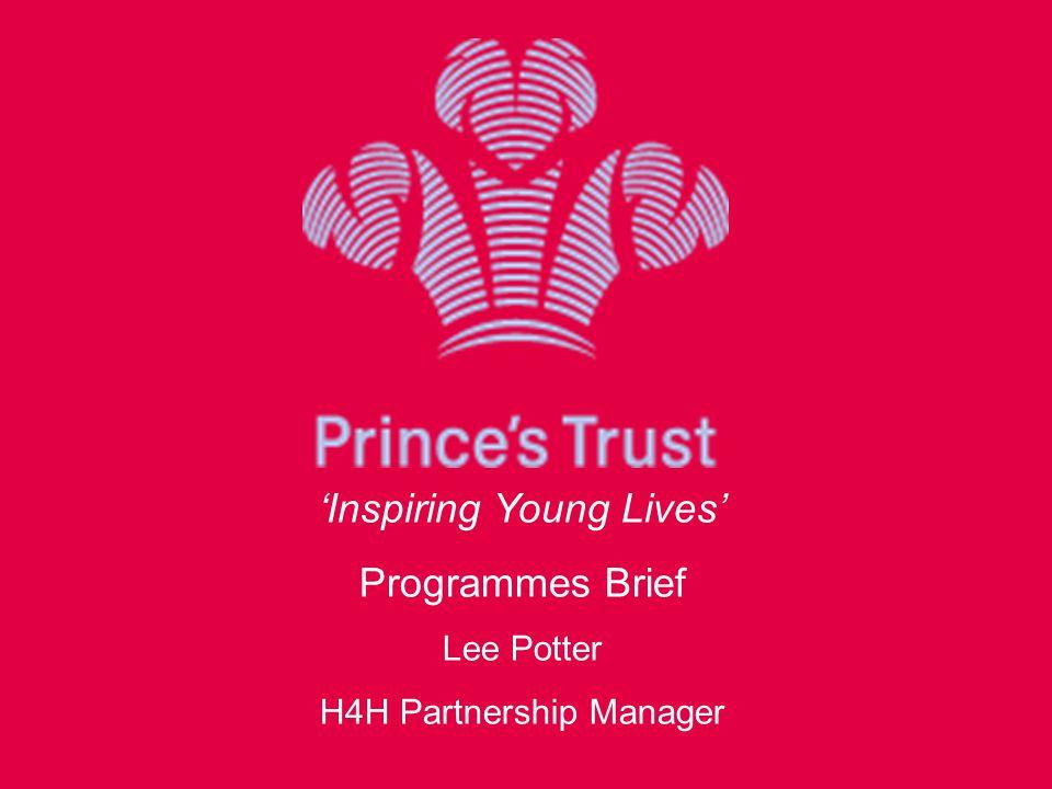 'Inspiring Young Lives' Programmes Brief Lee Potter H4H Partnership Manager