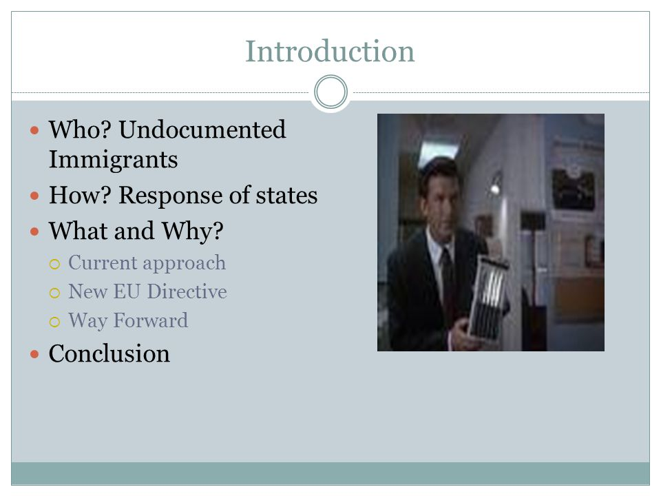 Introduction Who. Undocumented Immigrants How. Response of states What and Why.