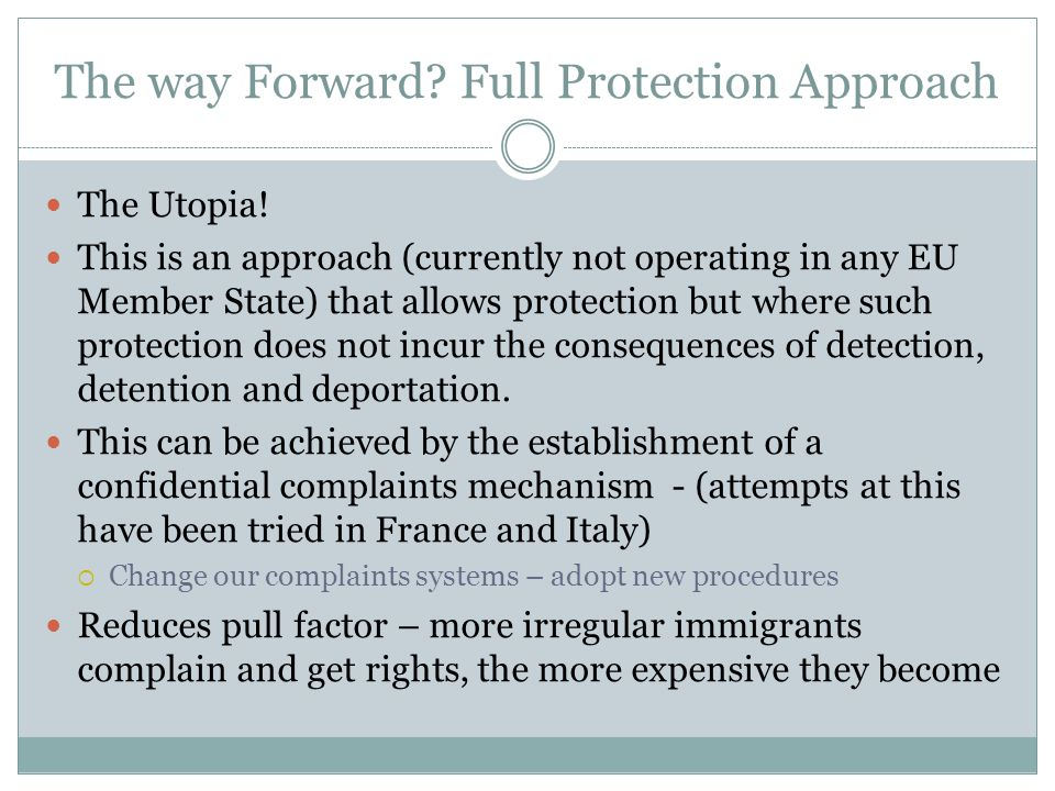 The way Forward. Full Protection Approach The Utopia.