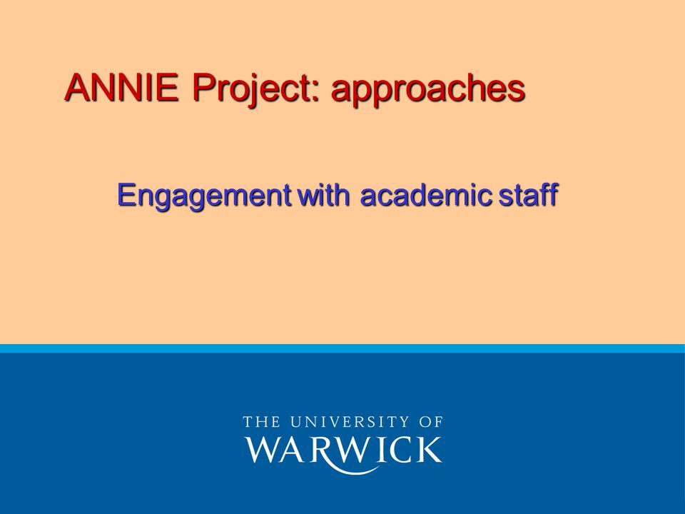 ANNIE Project: approaches Engagement with academic staff