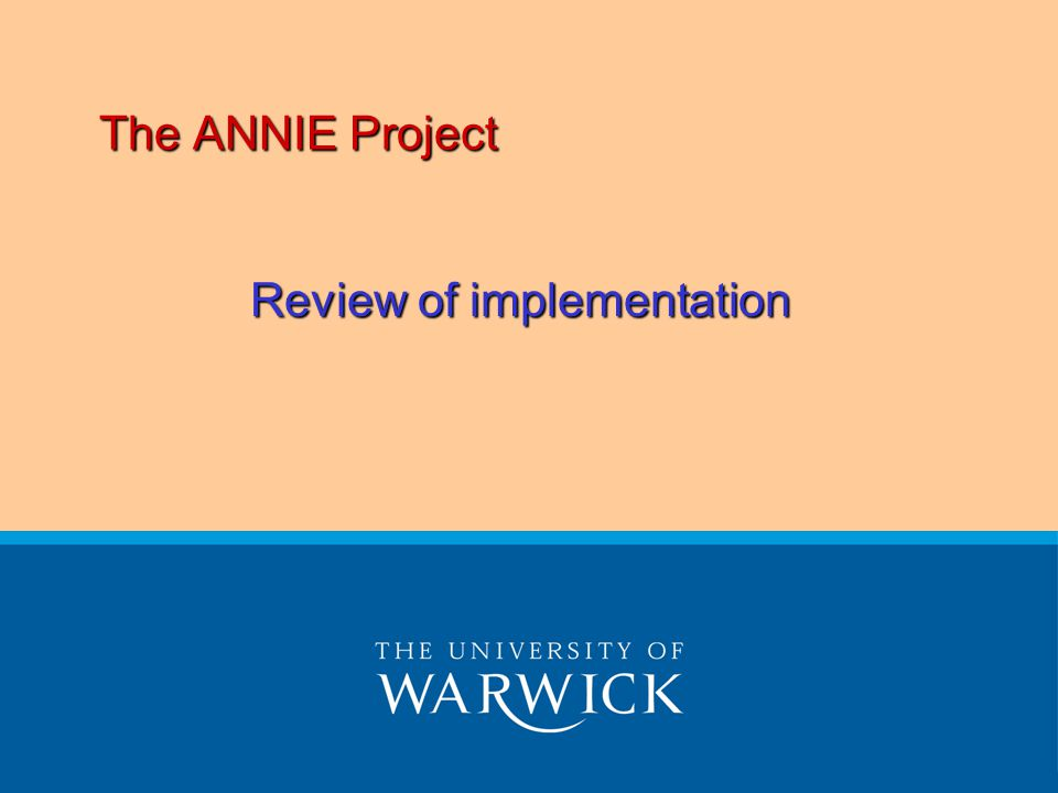 The ANNIE Project Review of implementation