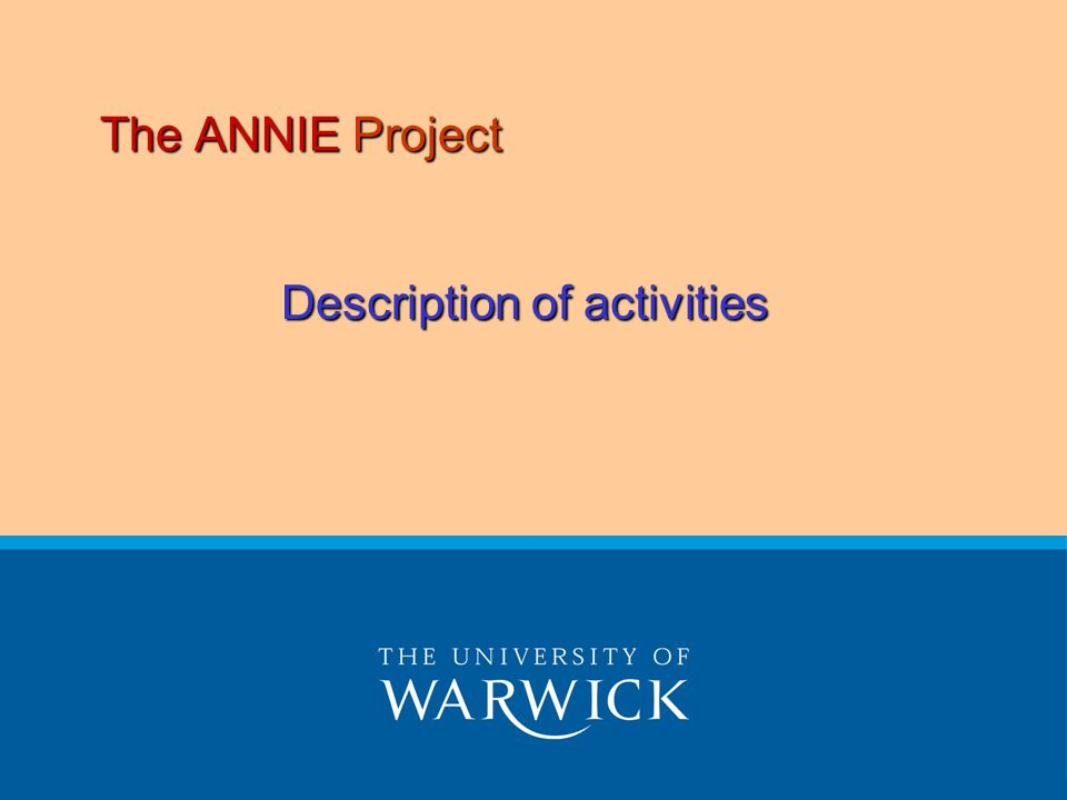 The ANNIE Project Description of activities