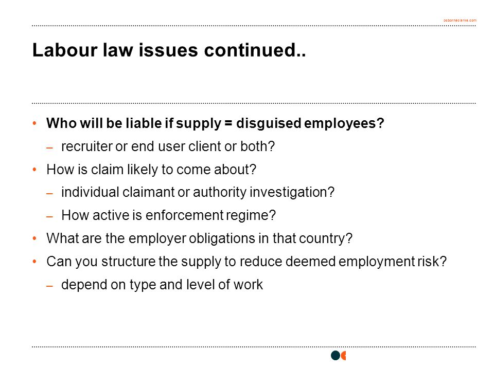 osborneclarke.com Labour law issues continued.. Who will be liable if supply = disguised employees.