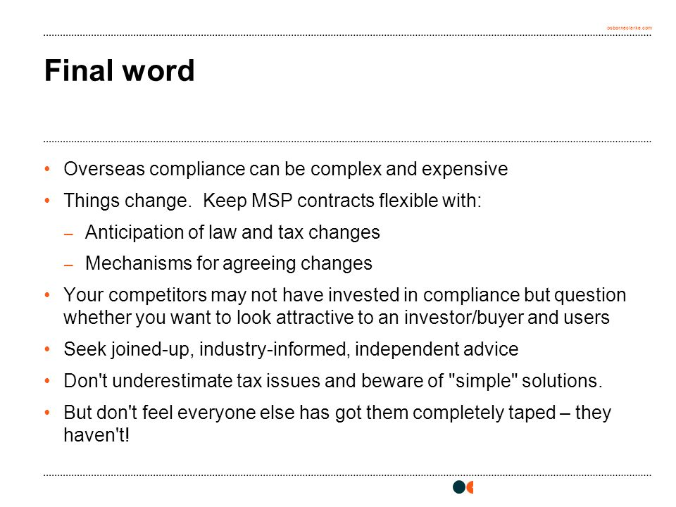 osborneclarke.com Final word Overseas compliance can be complex and expensive Things change.