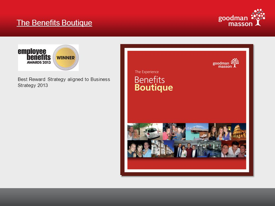 The Benefits Boutique Best Reward Strategy aligned to Business Strategy 2013