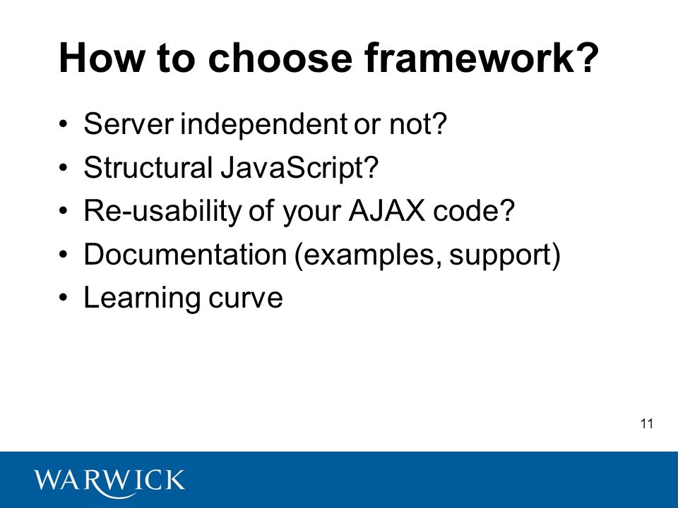 11 How to choose framework. Server independent or not.