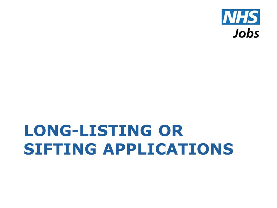 LONG-LISTING OR SIFTING APPLICATIONS
