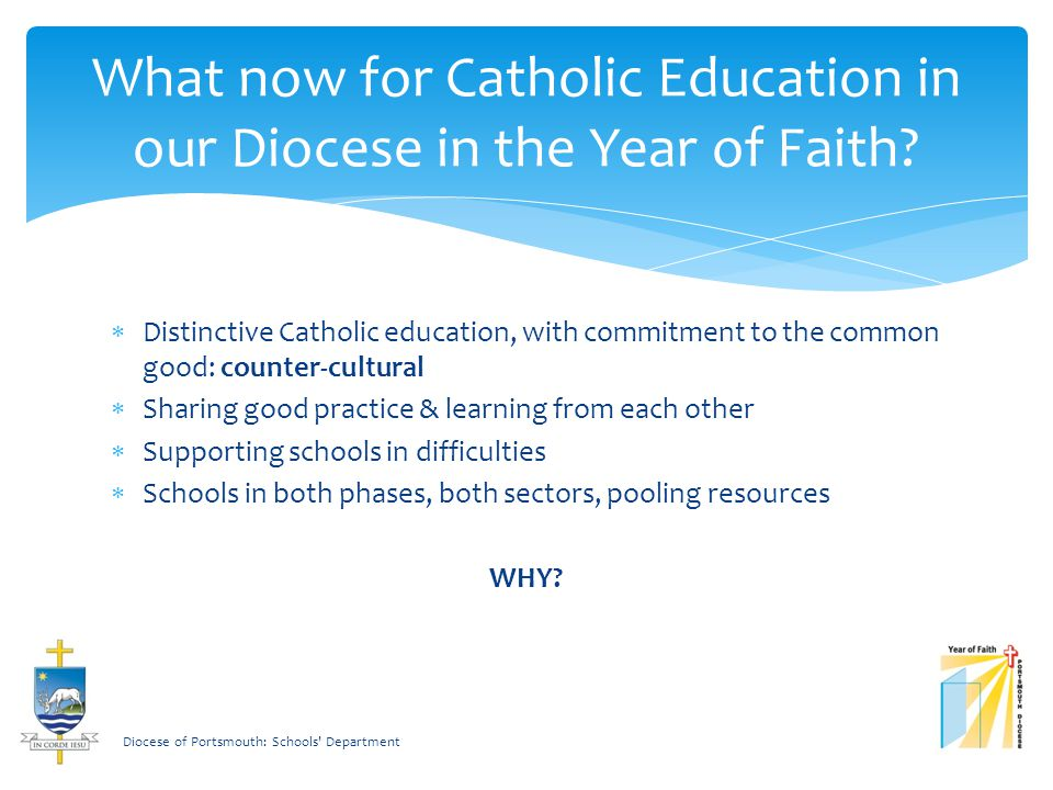 What now for Catholic Education in our Diocese in the Year of Faith.