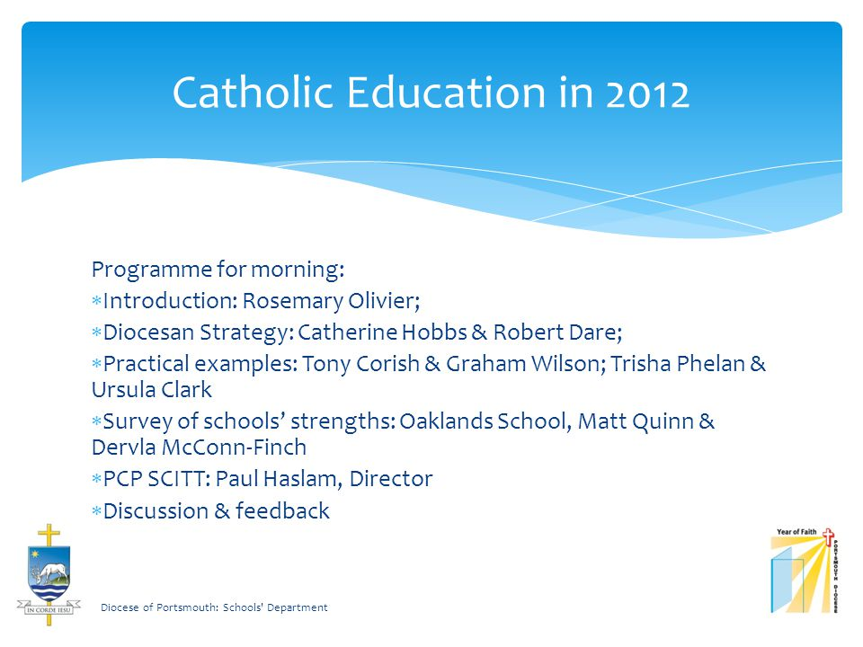 Catholic Education in the Year of Faith Diocese of Portsmouth: Schools Department