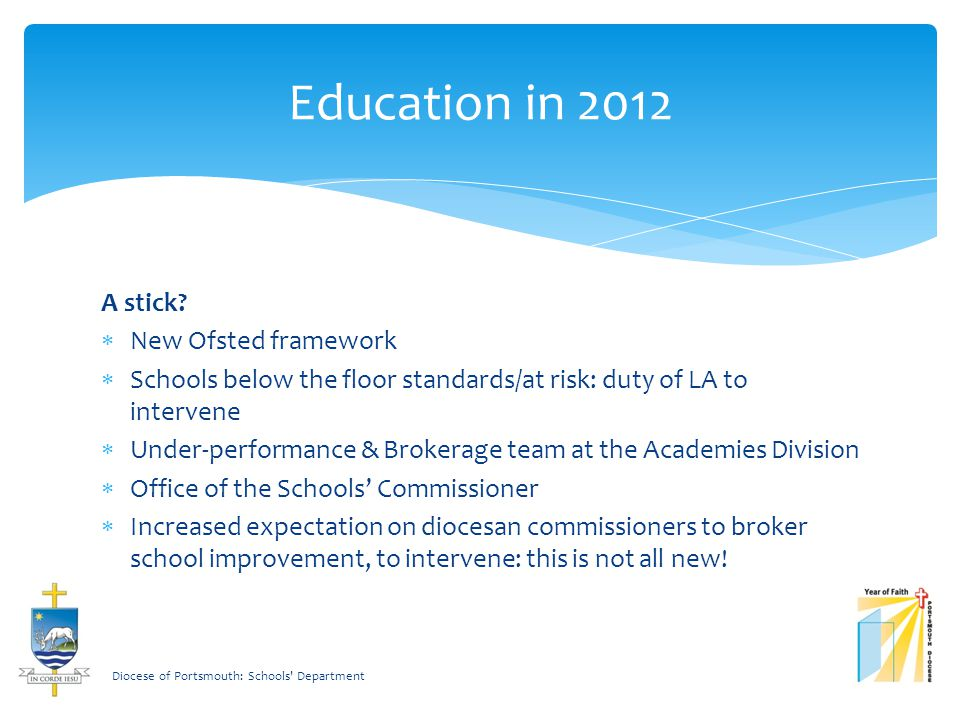 Education in 2012 Diocese of Portsmouth: Schools Department A stick.
