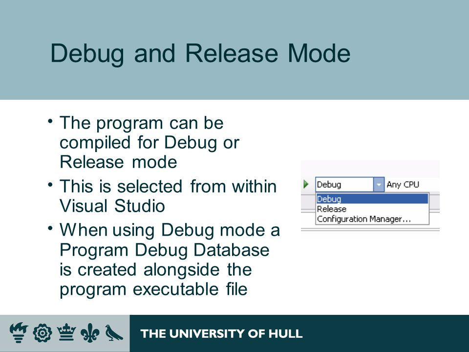 Debug and Release Mode  The program can be compiled for Debug or Release mode  This is selected from within Visual Studio  When using Debug mode a Program Debug Database is created alongside the program executable file