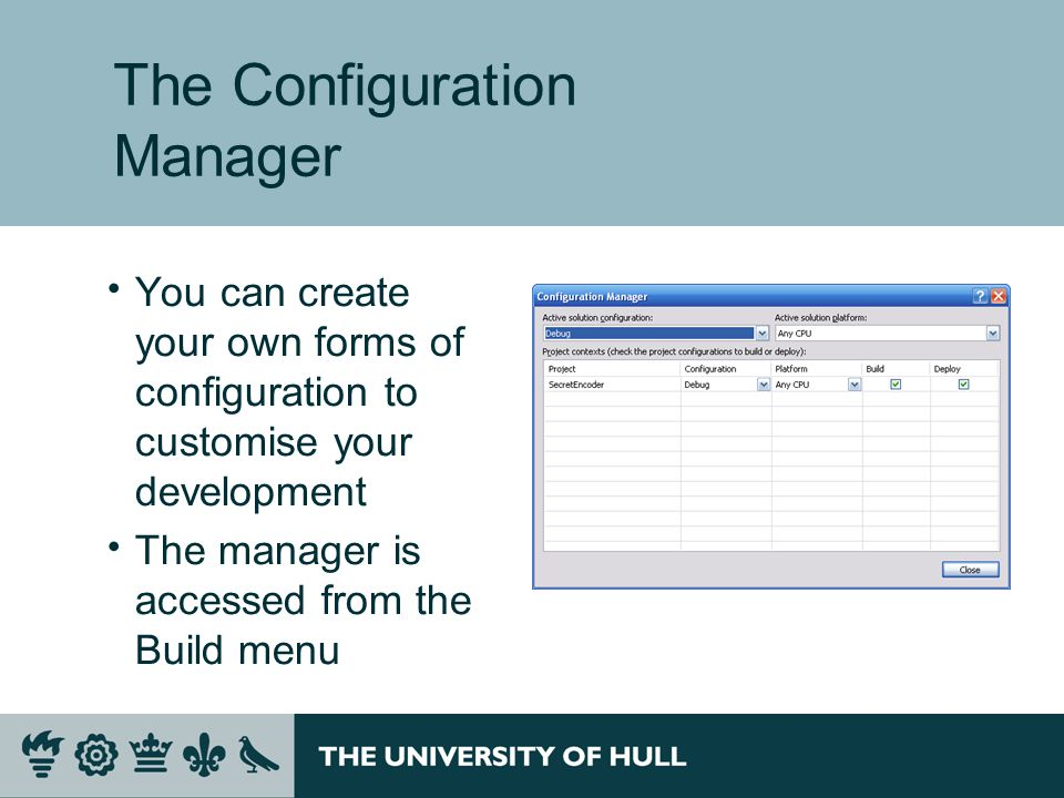 The Configuration Manager  You can create your own forms of configuration to customise your development  The manager is accessed from the Build menu