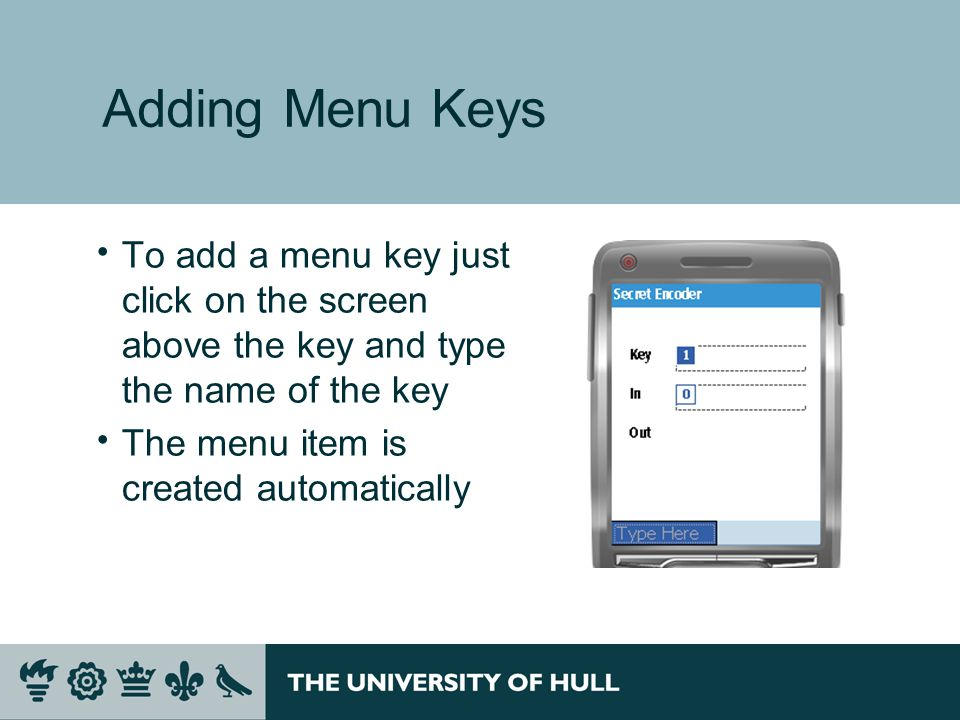 Adding Menu Keys  To add a menu key just click on the screen above the key and type the name of the key  The menu item is created automatically