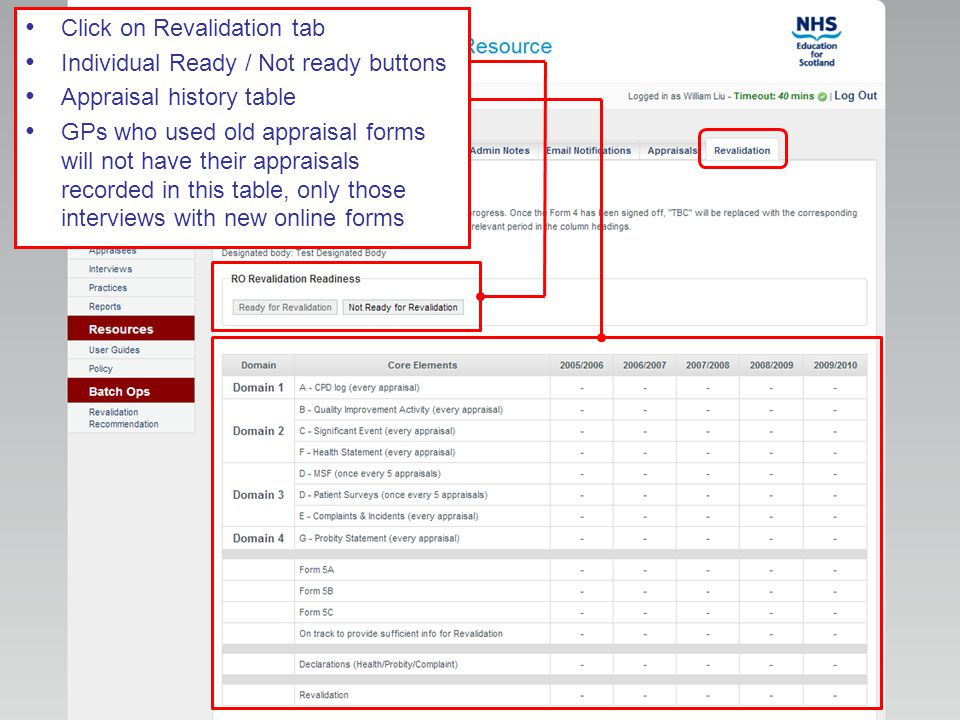 Click on Revalidation tab Individual Ready / Not ready buttons Appraisal history table GPs who used old appraisal forms will not have their appraisals recorded in this table, only those interviews with new online forms