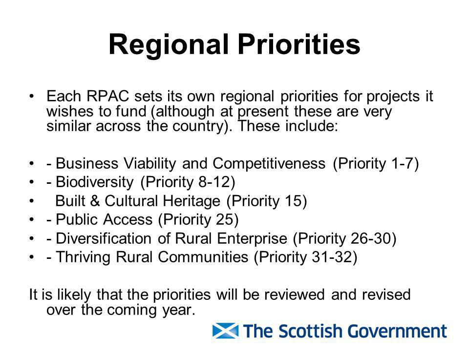 Regional Priorities Each RPAC sets its own regional priorities for projects it wishes to fund (although at present these are very similar across the country).