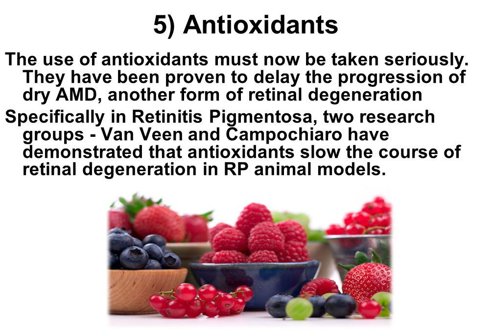 5) Antioxidants The use of antioxidants must now be taken seriously.