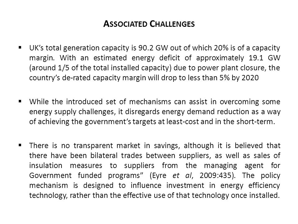 A SSOCIATED C HALLENGES  UK's total generation capacity is 90.2 GW out of which 20% is of a capacity margin.