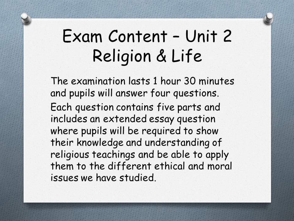 Exam Content – Unit 2 We have studied four topics in Unit 2 and pupils will be required to answer a question on each one.