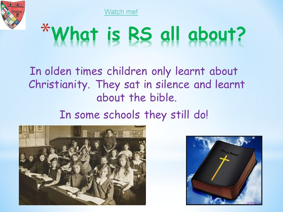 In olden times children only learnt about Christianity.