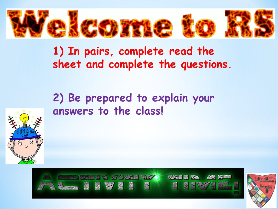 1) In pairs, complete read the sheet and complete the questions.